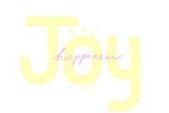 Joy in large upper and lower case yellow letters with happiness in pink script smaller font over top.