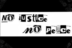 No Justice, no peace quote in ransom letters on black ground.