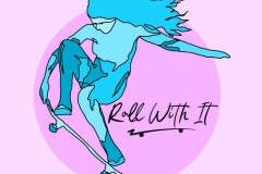"""A girl on a skateboard and script font """"Roll with it"""" tagline for fashion co."""