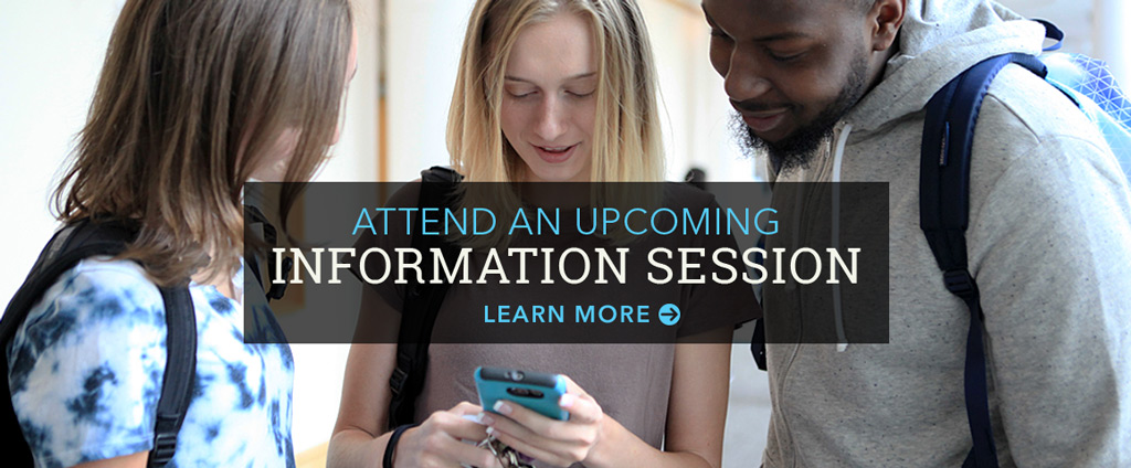 Attend an upcoming information session.