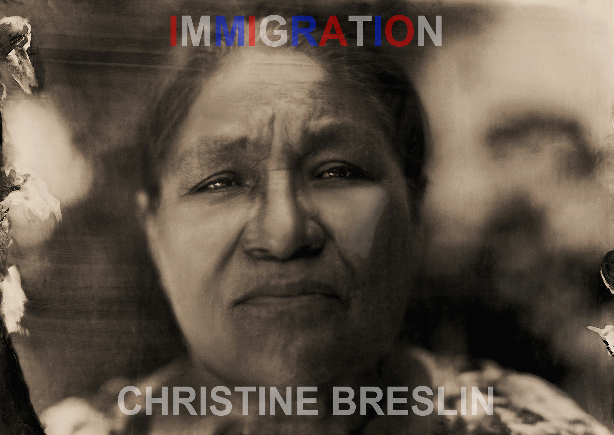 Sepia-toned photographic portrait of woman with blurred background, superimposed with the word Immigration on red, white and blue type and the artist name