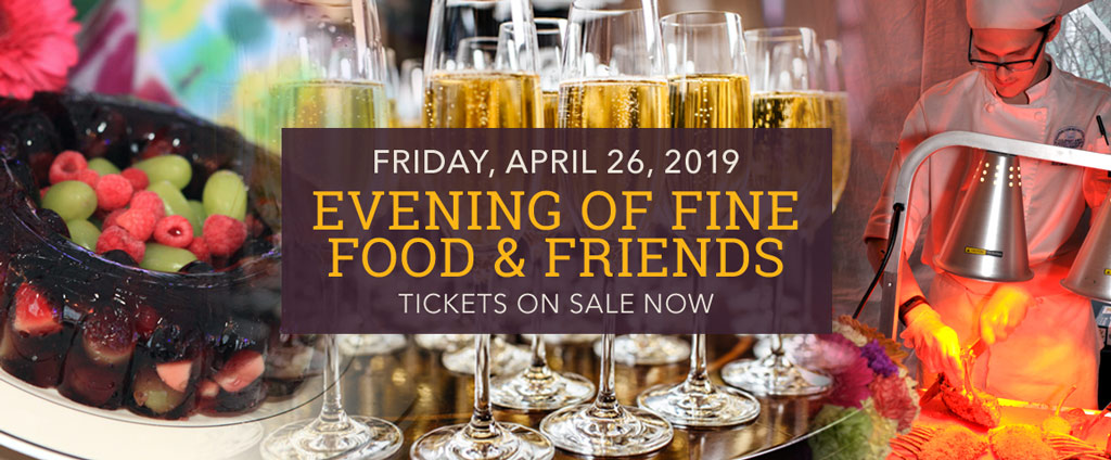 Tickets on sale now for Evening of Fine Food and Friends, Friday April 26.