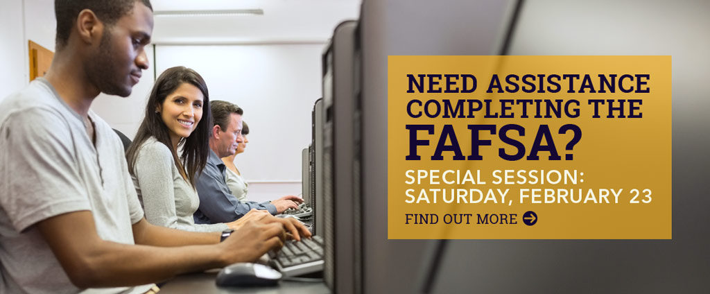 Need help completing the FAFSA? Attend an information session on Saturday, February 23.