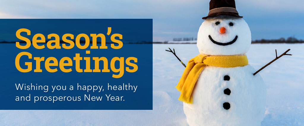 Season's greetings and best wishes for a happy, healthy and prosperous New Year.