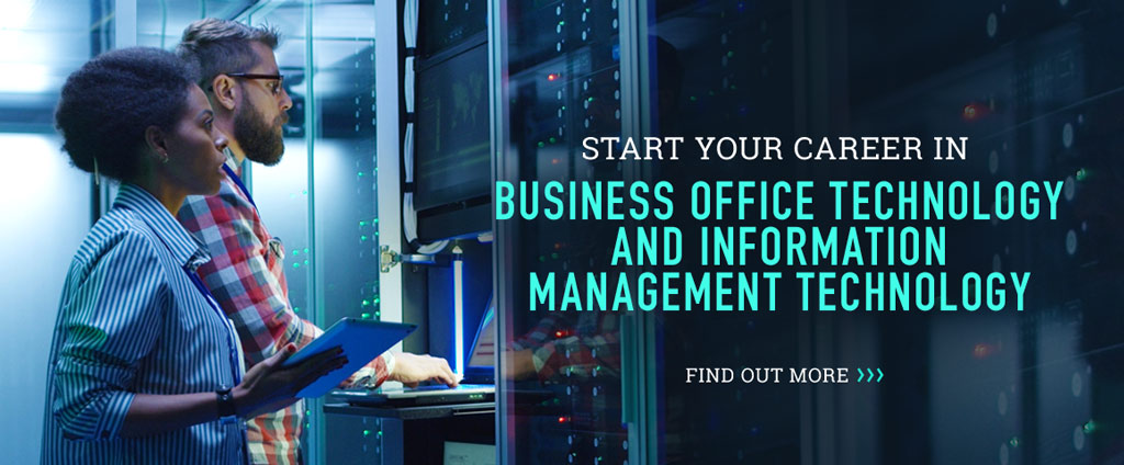 Start your career in Business Office Technology and Information Management Technology
