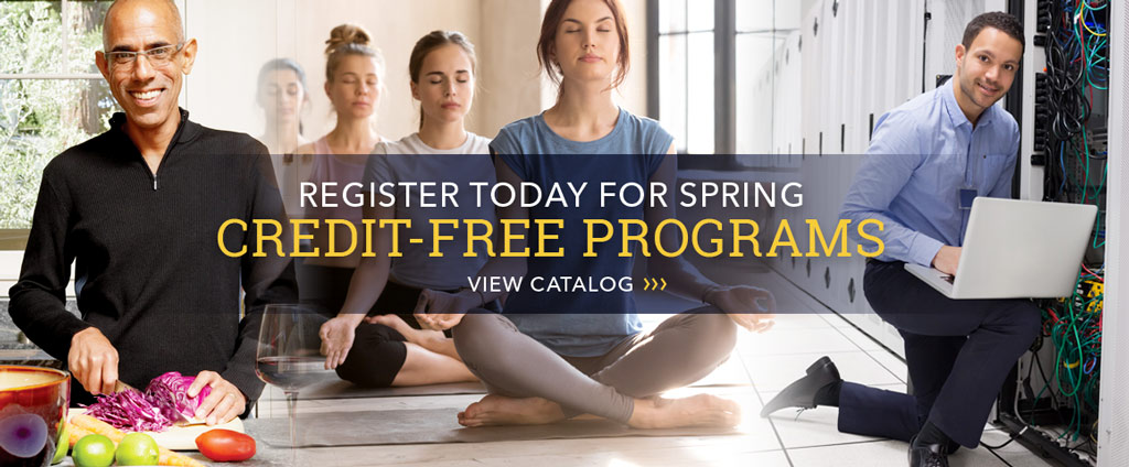 Register today for Spring credit-free programs.