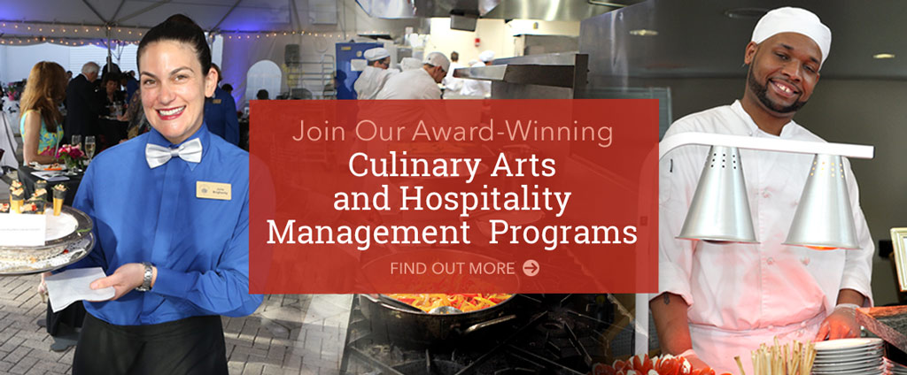 Join Our Award-Winning Culinary Arts and Hospitality Management Programs.