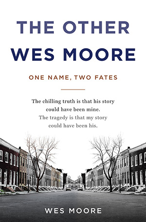 The current common read is<em>The Other Wes Moore</em>